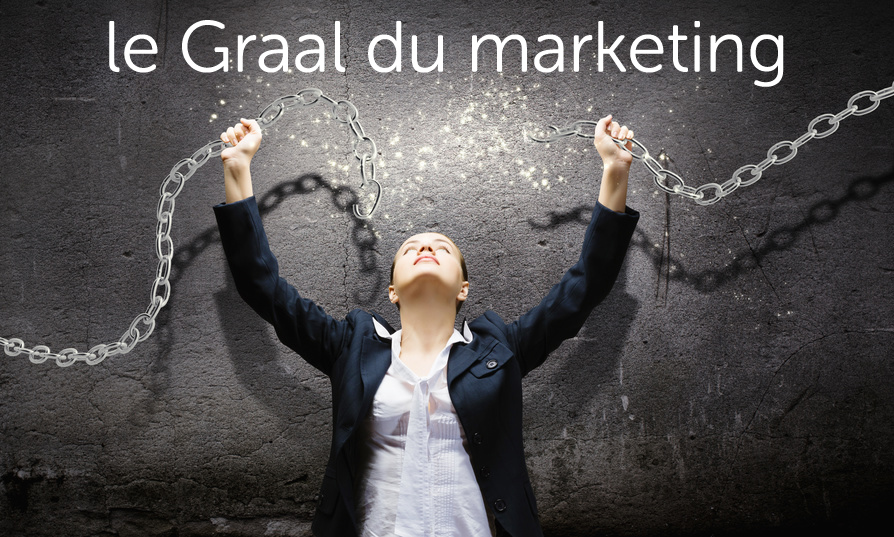 Le Graal du marketing - Comment libérer la puissance de votre organisation marketing